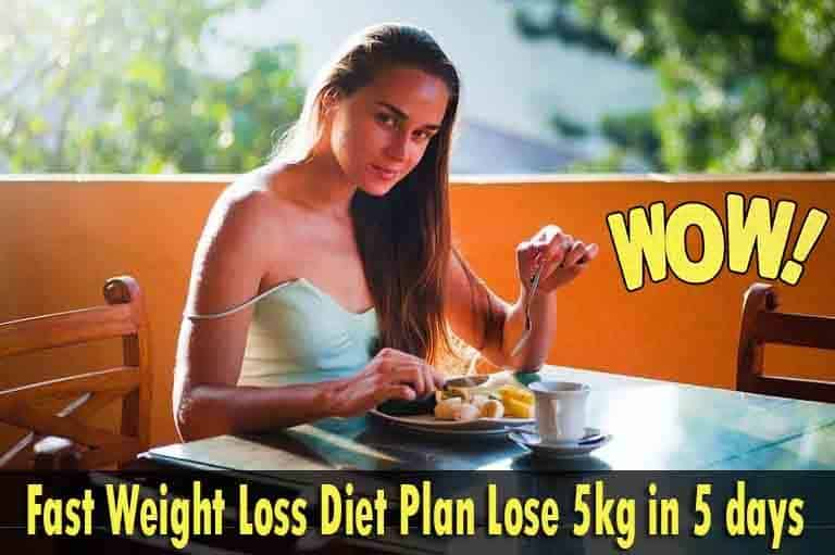 fast weight loss diet plan lose-5kg in 5 days